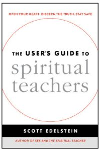 The User's Guide to Spiritual Teachers by Scott Edelstein.